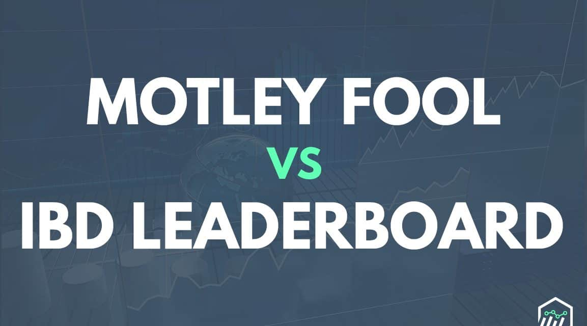 The Motley Fool Stock Advisor vs. IBD Leaderboard