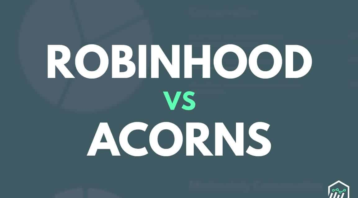 Robinhood vs. Acorns – Which Investing App is Better?