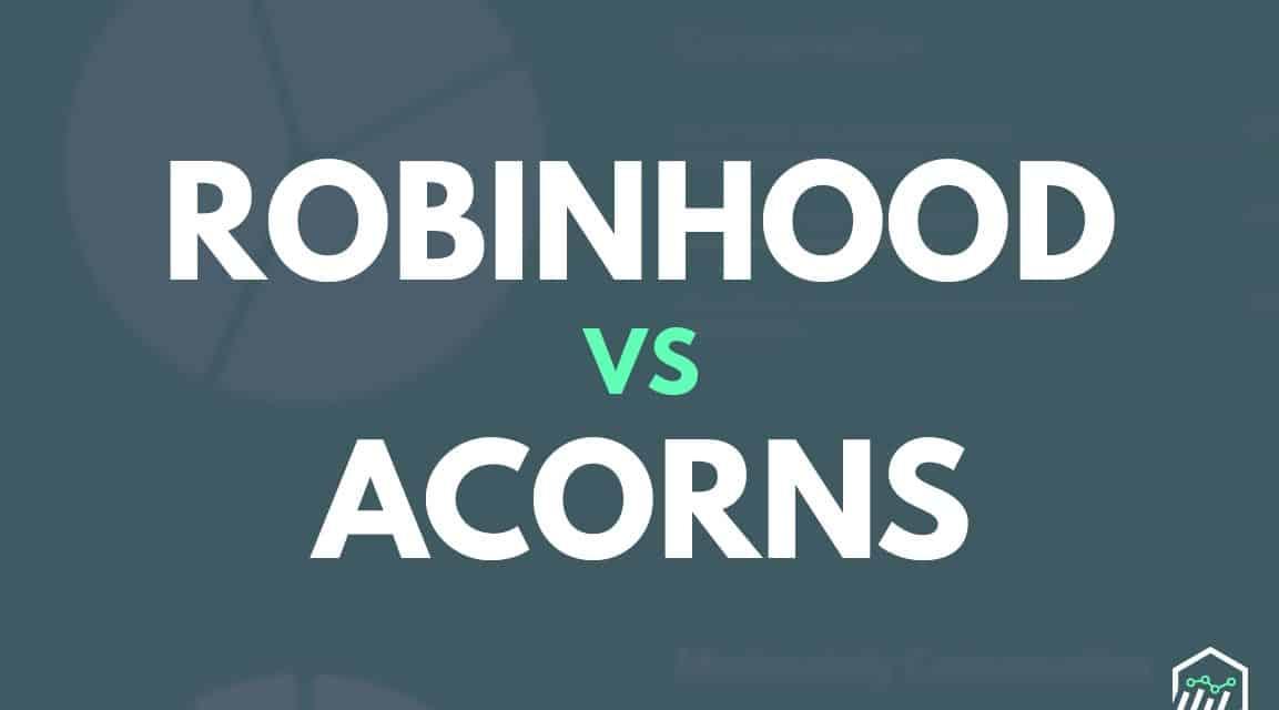 Robinhood vs. Acorns