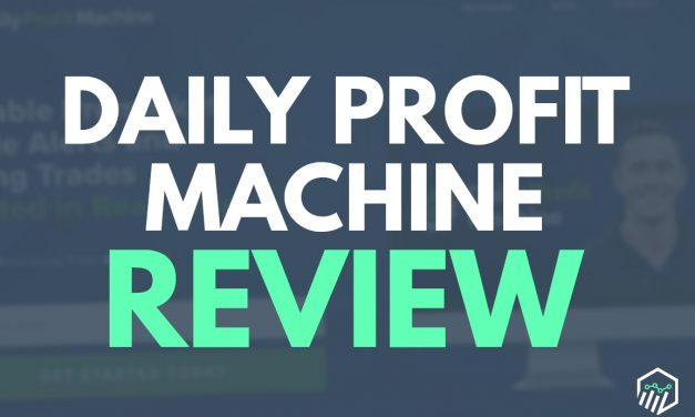 Daily Profit Machine Review – How Does This Service Compare?