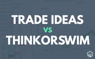 Trade Ideas vs. ThinkorSwim – Which Platform is Better?