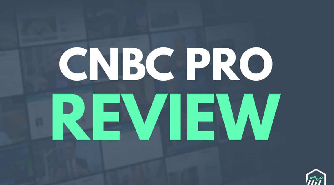 CNBC Pro Review – Is This Premium Subscription Worth The Cost?