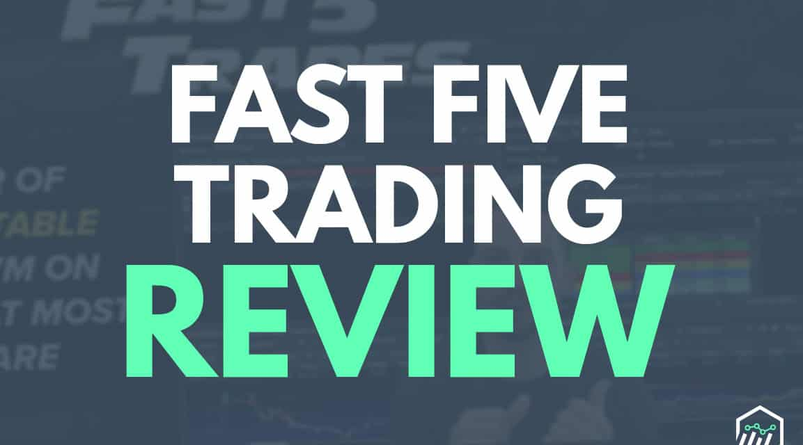 Fast Five Trading Review – What Does This Service Offer?