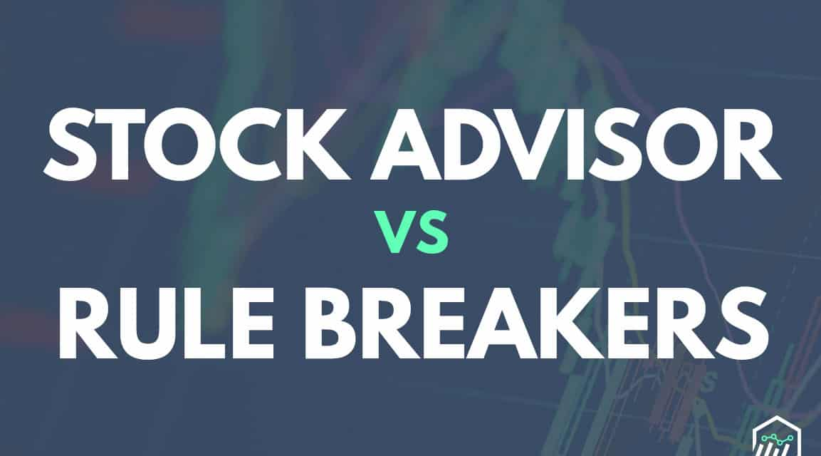 Motley Fool Rule Breakers vs. Stock Advisor